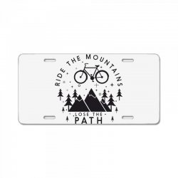 Ride the mountains lose the path License Plate | Artistshot