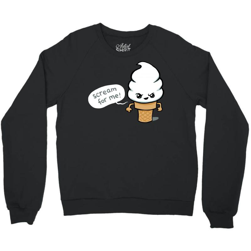 Scream For Me Crewneck Sweatshirt | Artistshot