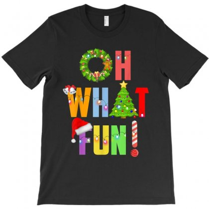 Oh What Fun Funny Christmas T-shirt Designed By Kakashop