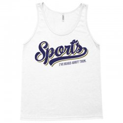 sports   i've heard of them Tank Top | Artistshot