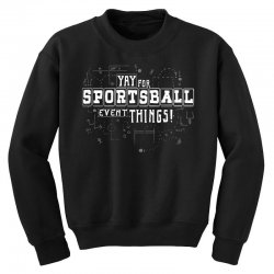 sportsball time! Youth Sweatshirt | Artistshot