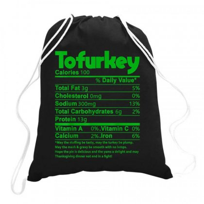 Tofurky Nutrition Facts Funny Drawstring Bags Designed By Kakashop