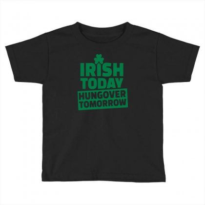 Hungover Tomorrow Toddler T-shirt Designed By Erryshop