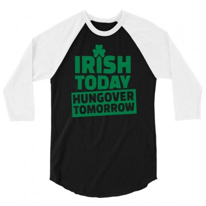 Hungover Tomorrow 3/4 Sleeve Shirt Designed By Erryshop