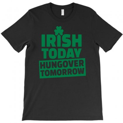 Hungover Tomorrow T-shirt Designed By Erryshop