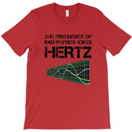 Funny Hertz Frequency T Shirt Physics Teacher Science Gift T-shirt Designed By Sr88