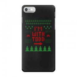 i'm with todd iPhone 7 Case | Artistshot