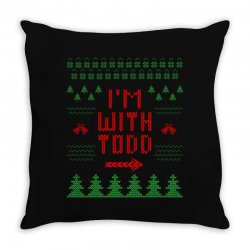 i'm with todd Throw Pillow | Artistshot