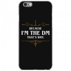 because i'm the dm game master quotes tabletop rpg iPhone 6/6s Case | Artistshot