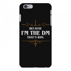 because i'm the dm game master quotes tabletop rpg iPhone 6 Plus/6s Plus Case | Artistshot