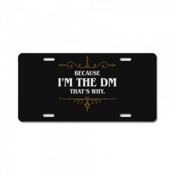 because i'm the dm game master quotes tabletop rpg License Plate | Artistshot