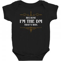 because i'm the dm game master quotes tabletop rpg Baby Bodysuit | Artistshot