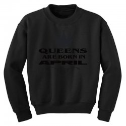 april birthday gifts for ladies   queens are born in april Youth Sweatshirt | Artistshot