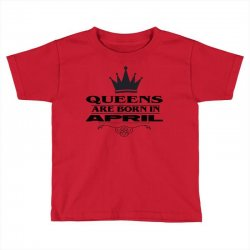april birthday gifts for ladies   queens are born in april Toddler T-shirt | Artistshot