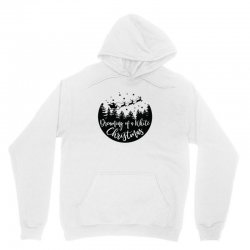 dreaming of a white christmas Unisex Hoodie | Artistshot