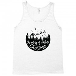 dreaming of a white christmas Tank Top | Artistshot