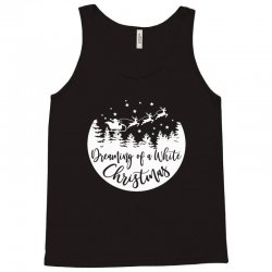 dreaming of a white christmas 1 Tank Top | Artistshot