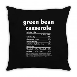 funny thanksgiving green bean casse nutritional facts Throw Pillow | Artistshot