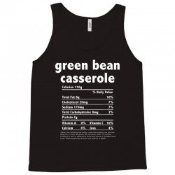 funny thanksgiving green bean casse nutritional facts Tank Top | Artistshot