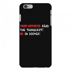 read the transcript ok boomer iPhone 6 Plus/6s Plus Case | Artistshot
