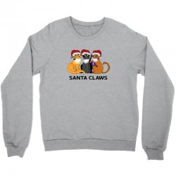 funny santa claws christmas gift for cat lovers Crewneck Sweatshirt | Artistshot