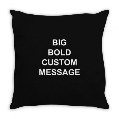 Big Bold Custom Message Throw Pillow Designed By Moneyfuture17