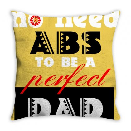 No Need Abs To Be Perfect Dad Throw Pillow Designed By Cuser2428