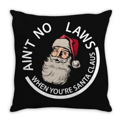 Ain't No Laws When You're Santa  Claus For Dark Throw Pillow Designed By Gurkan