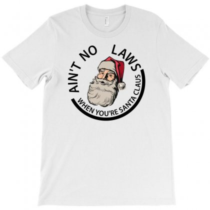 Ain't No Laws When You're Santa  Claus For Light T-shirt Designed By Gurkan