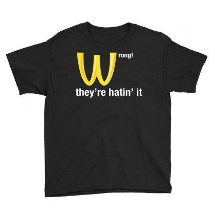 Wrong They're Hatin' It Youth Tee Designed By Giziara