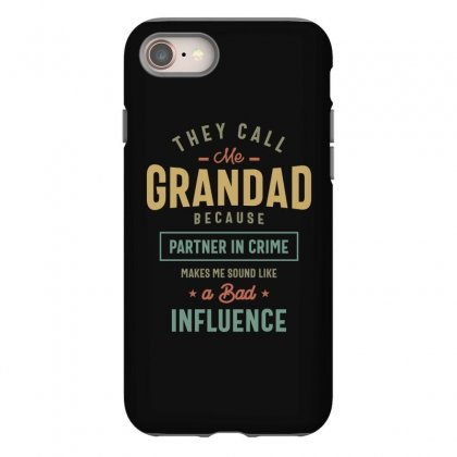 They Call Me Grandad T-shirt Gifts Father's Day For Men Iphone 8 Case Designed By Cidolopez