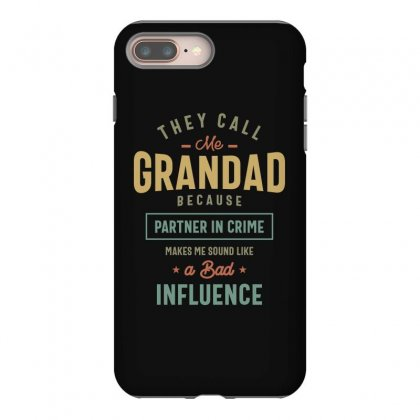 They Call Me Grandad T-shirt Gifts Father's Day For Men Iphone 8 Plus Case Designed By Cidolopez