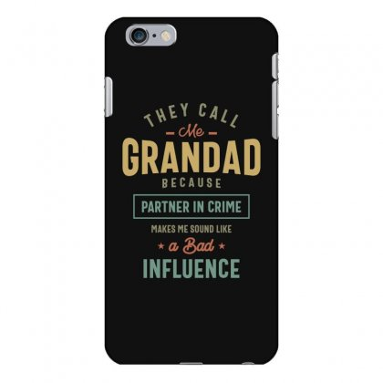 They Call Me Grandad T-shirt Gifts Father's Day For Men Iphone 6 Plus/6s Plus Case Designed By Cidolopez