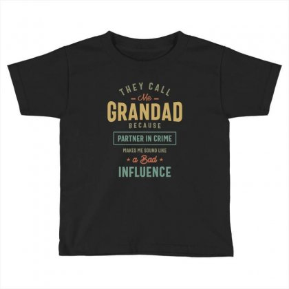 They Call Me Grandad T-shirt Gifts Father's Day For Men Toddler T-shirt Designed By Cidolopez