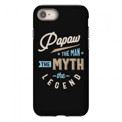 Mens Papaw The Man The Myth The Legend Father's Day Iphone 8 Case Designed By Cidolopez