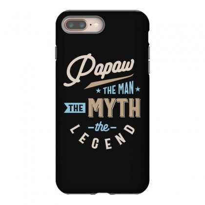 Mens Papaw The Man The Myth The Legend Father's Day Iphone 8 Plus Case Designed By Cidolopez