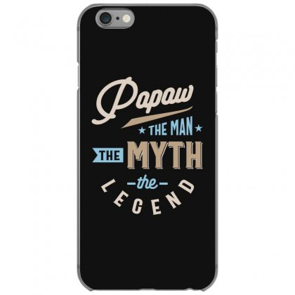Mens Papaw The Man The Myth The Legend Father's Day Iphone 6/6s Case Designed By Cidolopez