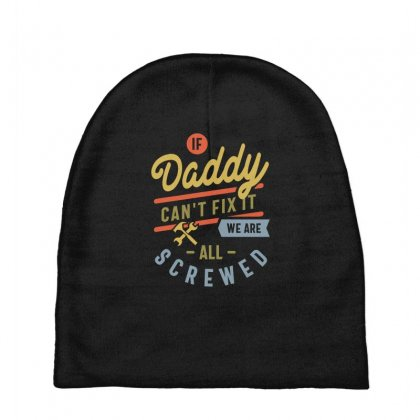 If Daddy Can't Fix It We Are All Screwed Fathers Day Baby Beanies Designed By Cidolopez