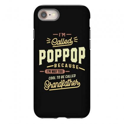 Pop Pop Tee I'm Too Cool To Be Called Grandfather Iphone 8 Case Designed By Cidolopez