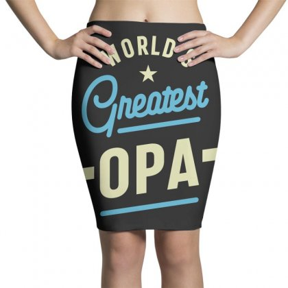 World's Greatest Opa Grandpa Pencil Skirts Designed By Cidolopez
