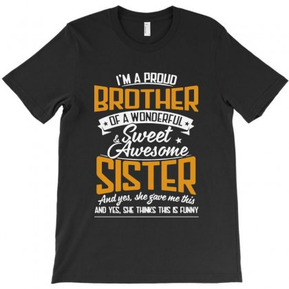 I'm A Proud Brother Of A Wonderful T-shirt Designed By Creative Tees