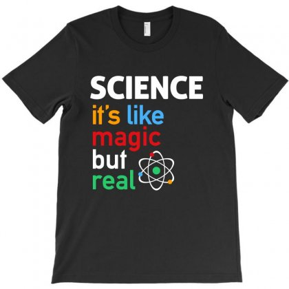 It's Like Magic But Real T-shirt Designed By Creative Tees