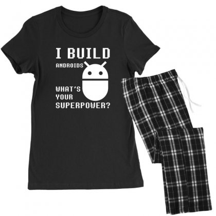I Build Androids What's Your Superpower Funny Robotics Engineer Women's Pajamas Set Designed By Sr88
