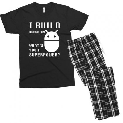 I Build Androids What's Your Superpower Funny Robotics Engineer Men's T-shirt Pajama Set Designed By Sr88