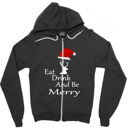 Eat Drink And Be Merry Christmas Zipper Hoodie Designed By Sr88