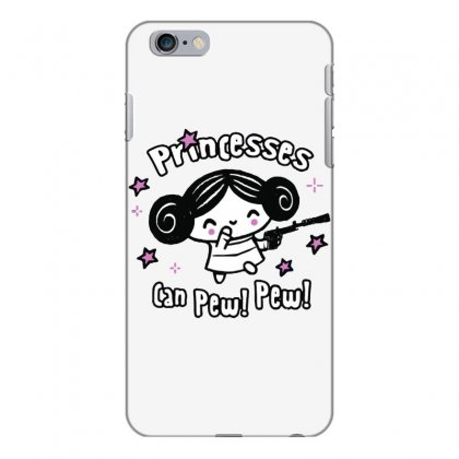 Princesses Can Pew! Pew! Too Iphone 6 Plus/6s Plus Case Designed By Milaart