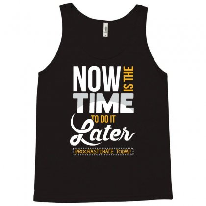 Procrastinate Today Tank Top Designed By Milaart