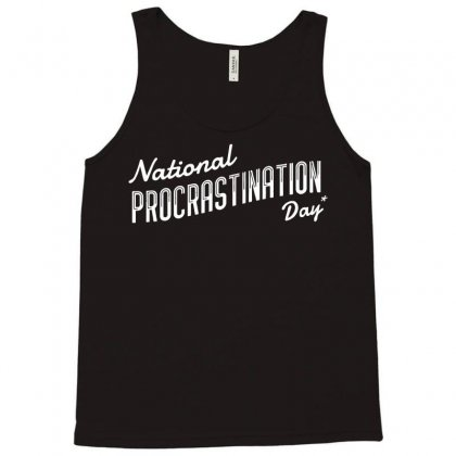 Procrastination Day Tank Top Designed By Milaart