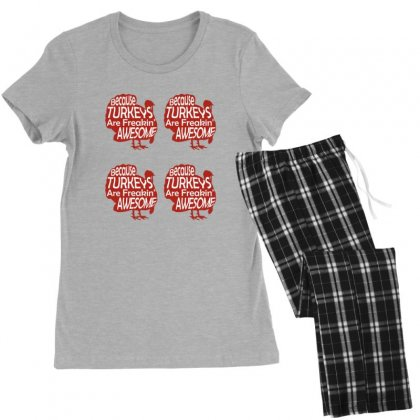 Because Turkeys Are Freaking Awesome Women's Pajamas Set Designed By Sr88