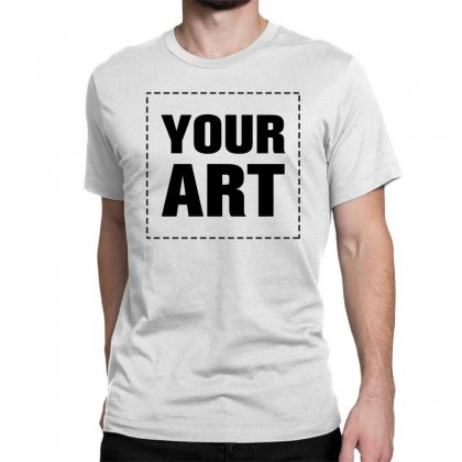 Your Design Name Classic T-shirt Designed By Yourusername